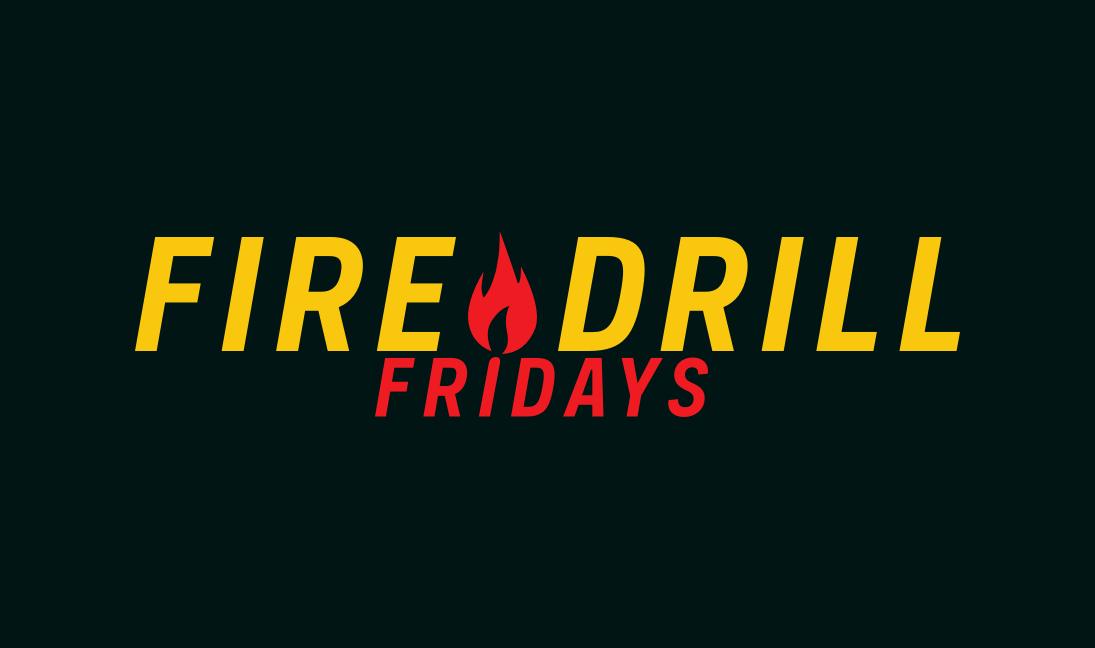 Courtesy of Fire Drill Fridays